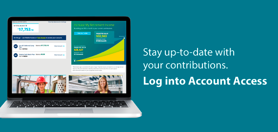 Stay up-to-date with your contributions. Log in to Account Access.