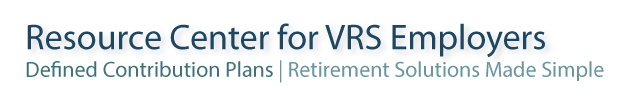 Virginia Retirement System DC Plans - Employer Resource Center